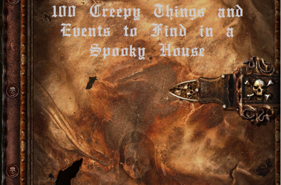 100 Creepy Things and Events to Find in a Spooky House
